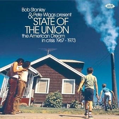 Alliance Bob Stanley & Pete Wiggs Present State Of The Union: American Dream InCrisis 1967-1973 / Various
