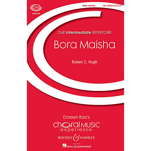 Boosey and Hawkes Bora Maisha (Life Is the Best Gift) CME Intermediate SSA composed by Robert I. Hugh