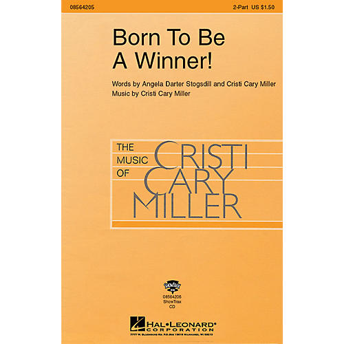 Hal Leonard Born to Be a Winner! 2-Part composed by Cristi Cary Miller
