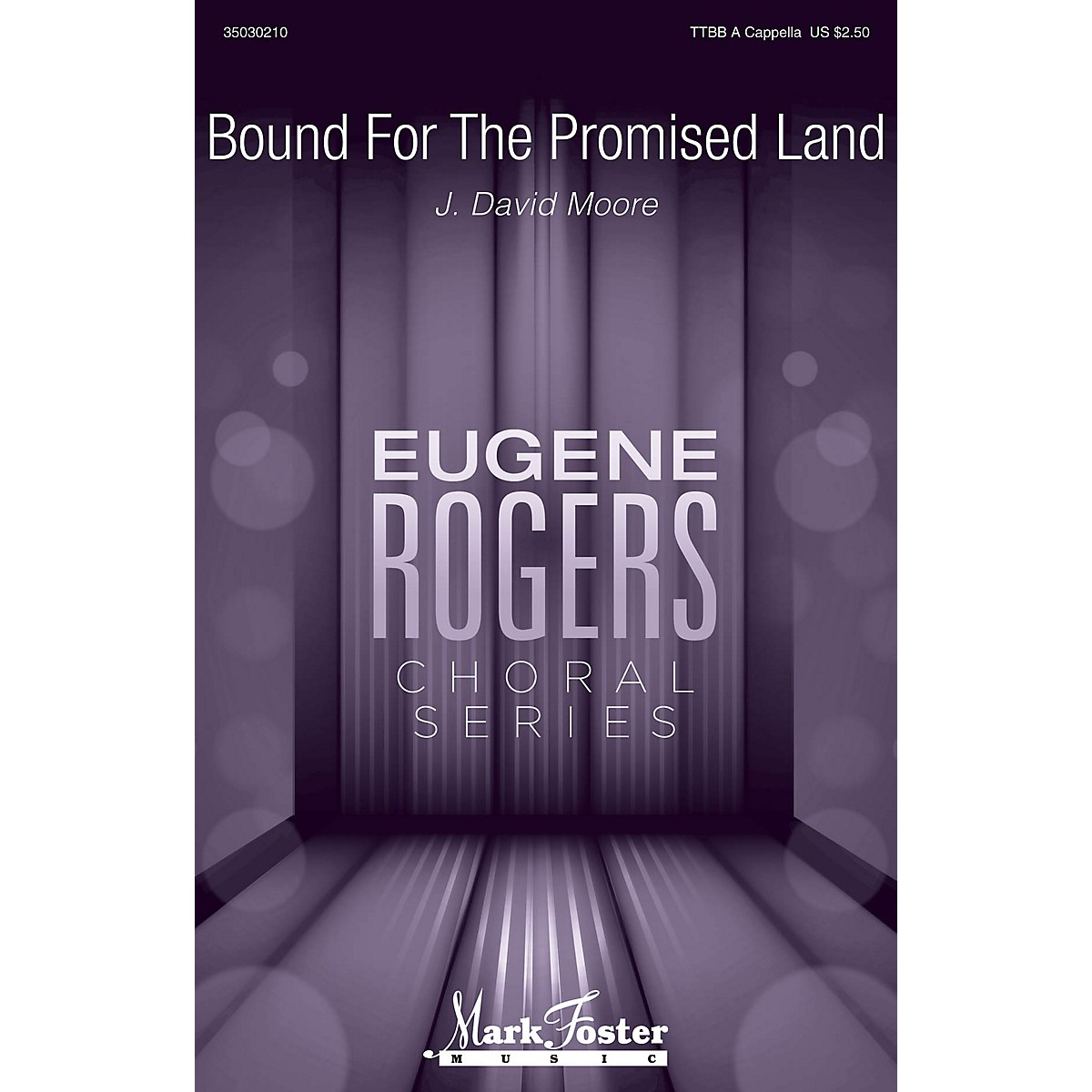 Mark Foster Bound for the Promised Land (Eugene Rogers Choral Series) TTBB composed by J. David Moore
