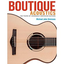 Backbeat Books Boutique Acoustics: 160 Years Of Hand-Built American Guitars