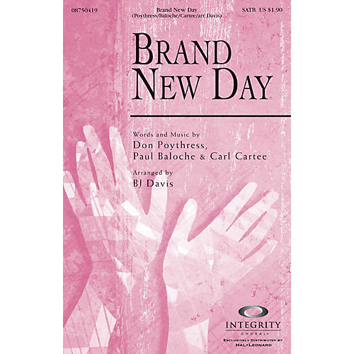 Integrity Choral Brand New Day SATB by Carl Cartee Arranged by BJ Davis