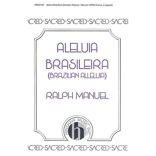Hinshaw Music Brazilian Alleluia (Aleliua Braseleira) SATB composed by Ralph Manuel