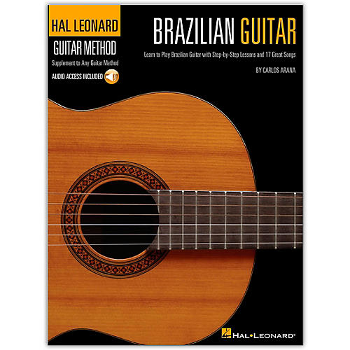 Hal Leonard Brazilian Guitar Method -  Step-by-Step Lessons and 17 Great Songs (Book/Online Audio)