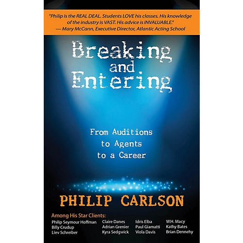 Opus Breaking and Entering: A Manual for the Working Actor Book Series Softcover Written by Philip Carlson