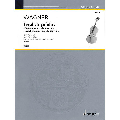 Schott Bridal Chorus from Lohengrin (Cello Quartet) String Series