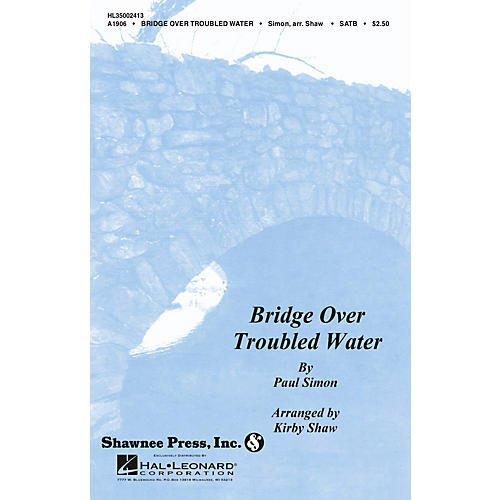 Shawnee Press Bridge over Troubled Water SSA Arranged by Kirby Shaw