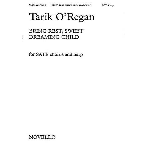 Novello Bring Rest, Sweet Dreaming Child SATB with Harp Composed by Tarik O'Regan