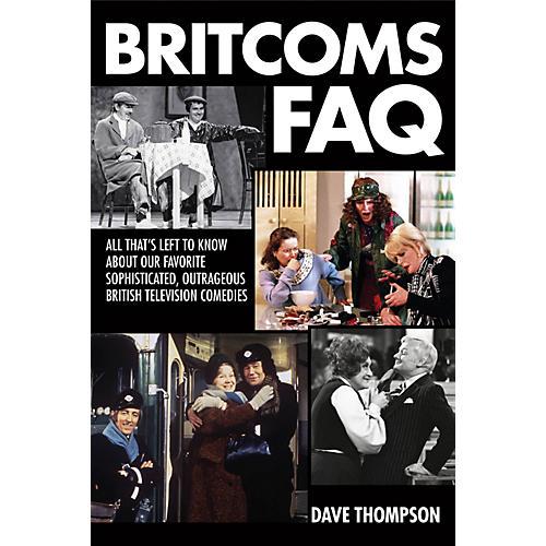 Applause Books Britcoms FAQ FAQ Series Softcover Written by Dave Thompson