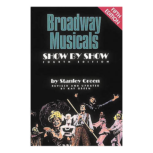Hal Leonard Broadway Musicals - Show by Show Book