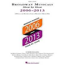 Hal Leonard Broadway Musicals Show By Show 2006-2013 Piano/Vocal/Guitar