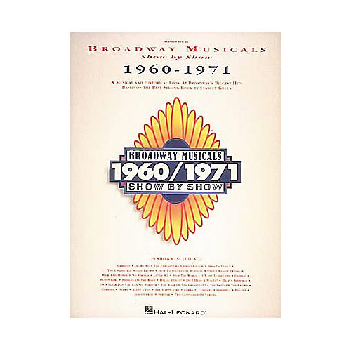 Hal Leonard Broadway Musicals Show by Show 1960-1971 Book