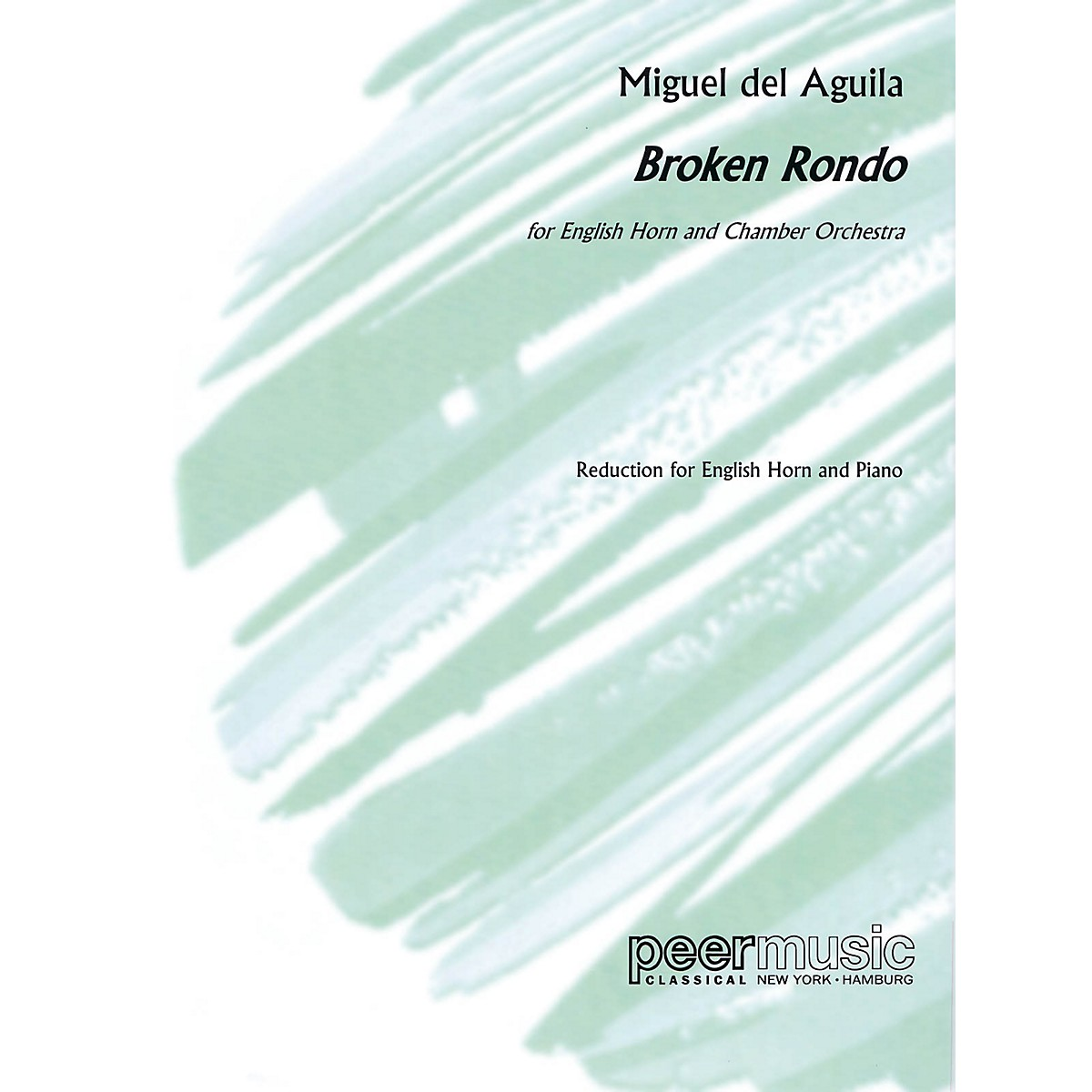 Peer Music Broken Rondo (English Horn and Piano) Peermusic Classical Series Composed by Miguel del Aguila