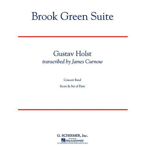 G. Schirmer Brook Green Suite Concert Band Level 4 Composed by Gustav Holst Arranged by James Curnow