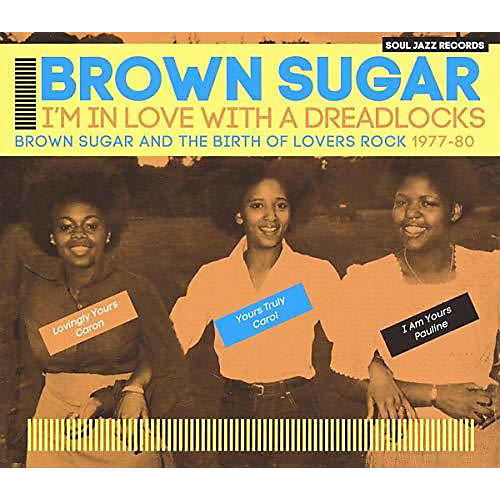 Alliance Brown Sugar - Soul Jazz Records Presents Brown Sugar: I'm In Love With A Dreadlocks Brown Sugar And The Birth Of Lovers Rock 1977-80