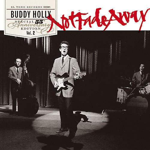Alliance Buddy Holly - Not Fade Away-55th Anniversary Special Edition