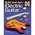 Hal Leonard Build Your Own Electric Guitar Book (Hard Cover) thumbnail