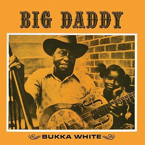 Alliance Bukka White - Big Daddy