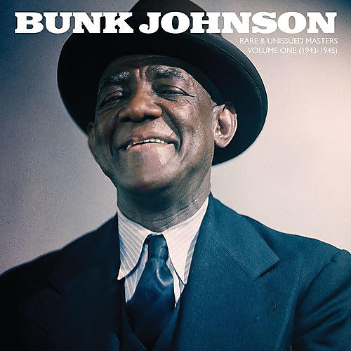 Alliance Bunk Johnson - Rare & Unissued Masters: Volume One (1943-1945)
