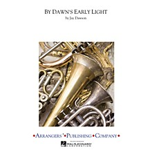 Arrangers By Dawn's Early Light Concert Band Level 4 Arranged by Jay Dawson