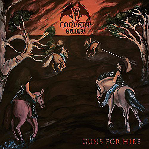 Alliance CONVENT GUILT - Convent Guilt : Guns for Hire