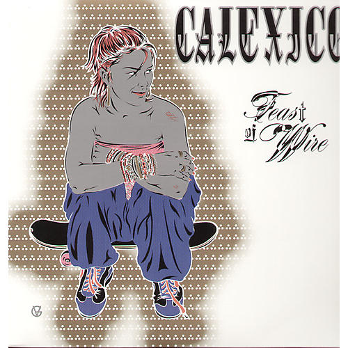 Alliance Calexico - Feast of Wire