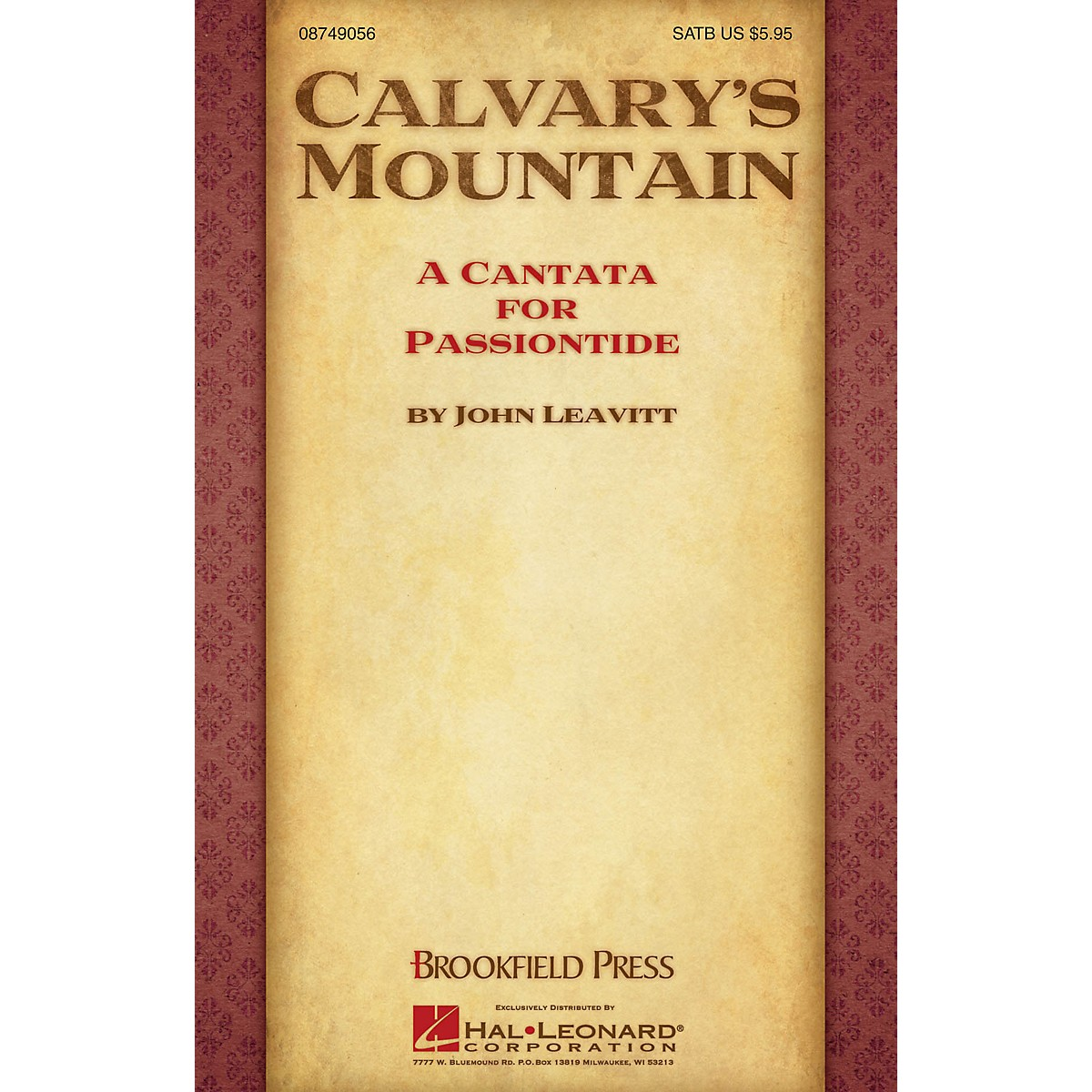 Brookfield Calvary's Mountain (A Cantata for Passiontide) PREV CD PAK Composed by John Leavitt