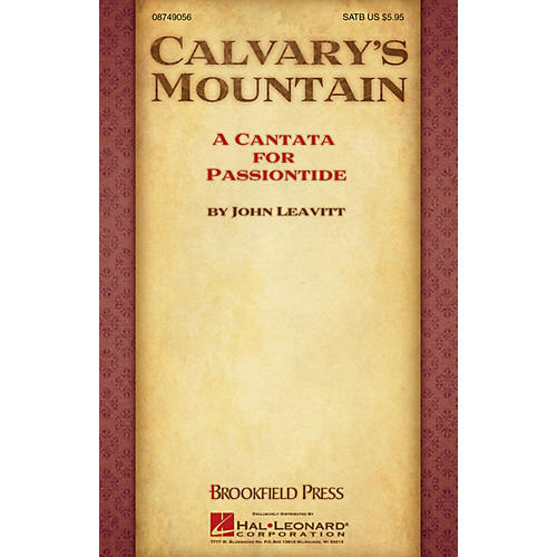 Brookfield Calvary's Mountain (A Cantata for Passiontide) SATB composed by John Leavitt