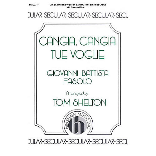 Hinshaw Music Cangia, Cangia Tue Voglie SAB arranged by Tom Shelton