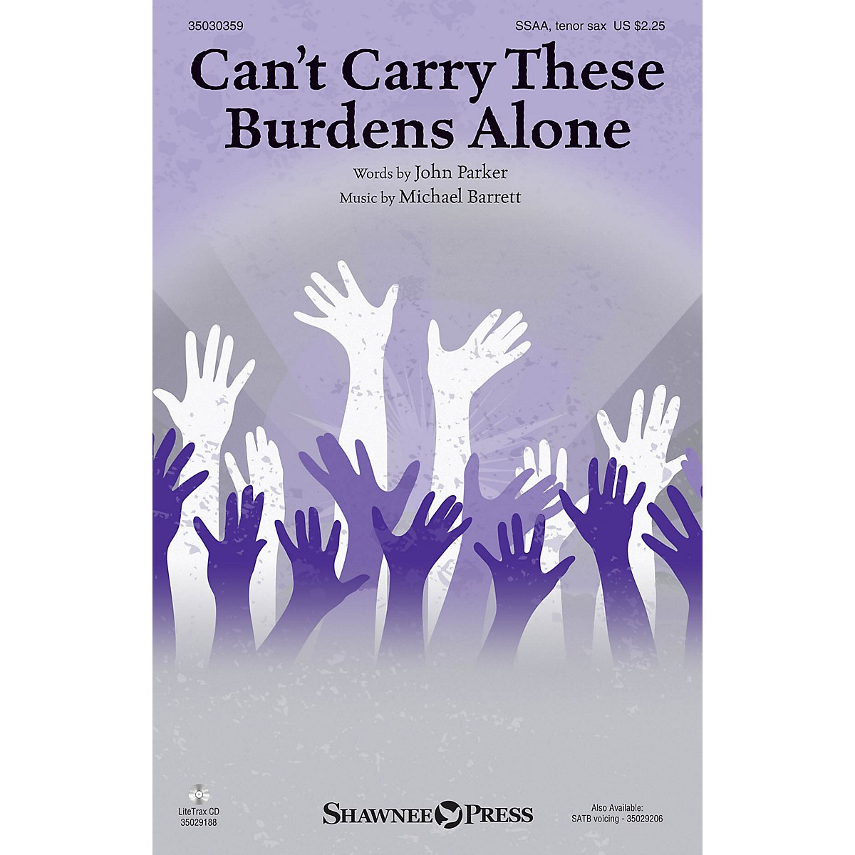 Shawnee Press Can't Carry These Burdens Alone SSAA, TENOR SAX composed by Michael Barrett