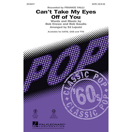 Hal Leonard Can't Take My Eyes Off Of You (from Jersey Boys) SAB by Frankie Valli Arranged by Ed Lojeski