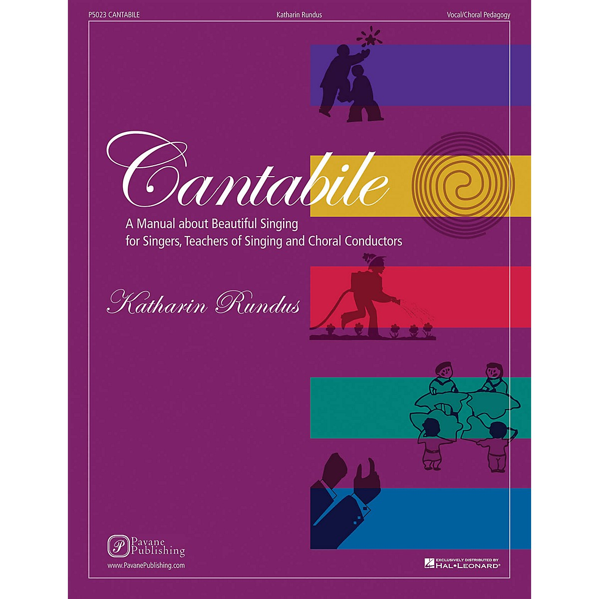 Pavane Cantabile (A Manual about Beautiful Singing for Singers, Teachers of Singing and Choral Conductors)