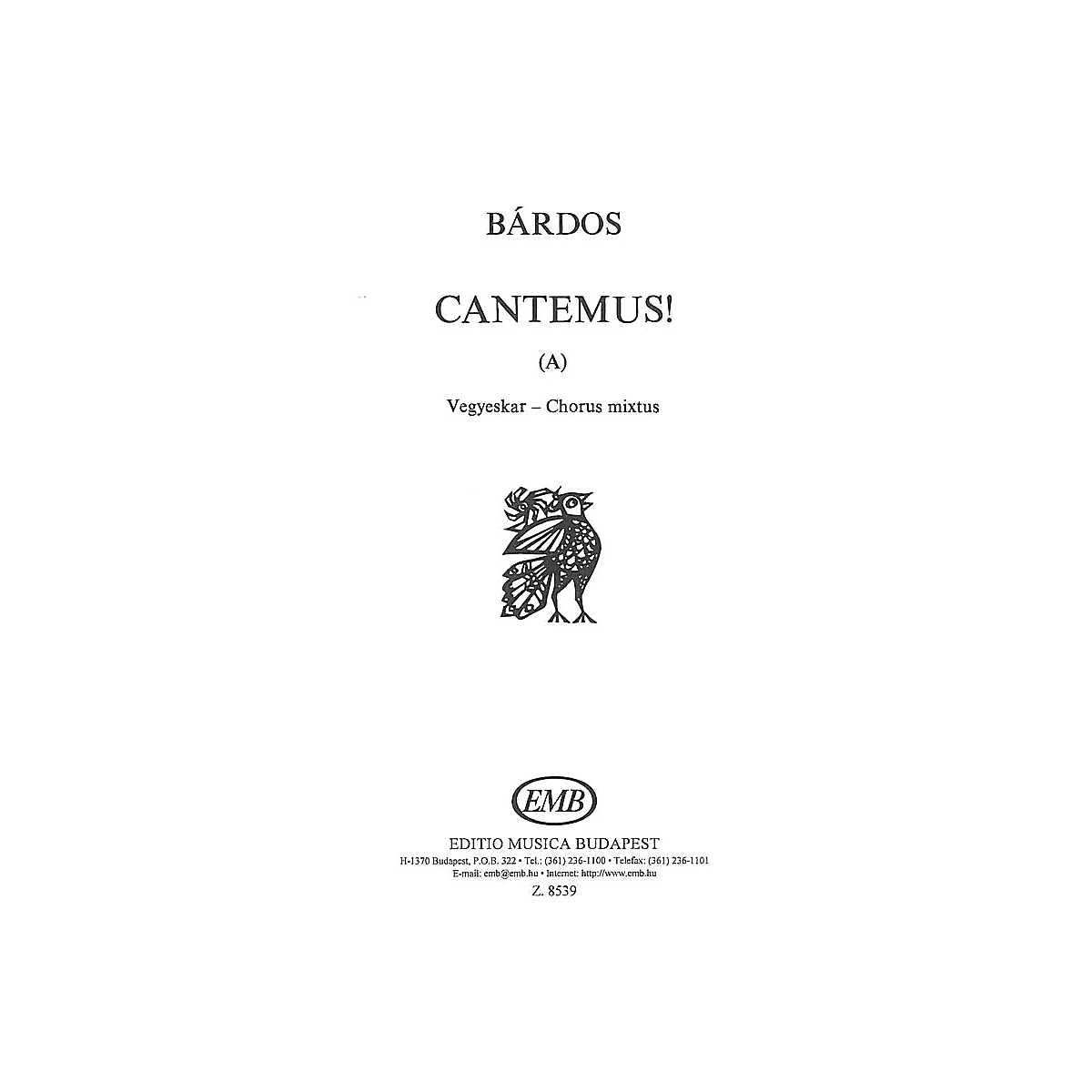 Editio Musica Budapest Cantemus (A) (to words by the composer) SATB Composed by Lajos Bárdos