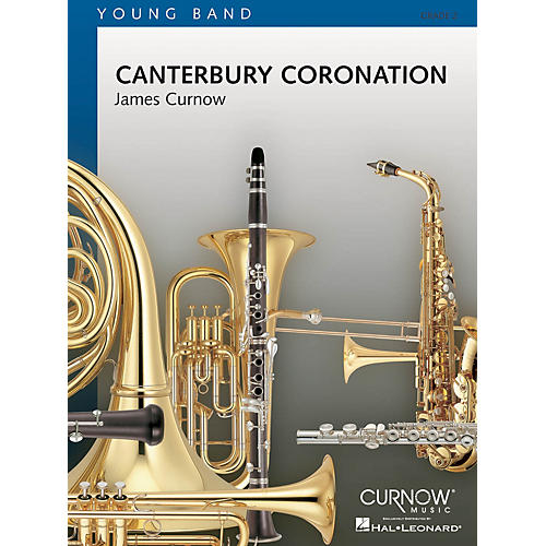 Curnow Music Canterbury Coronation (Grade 2 - Score and Parts) Concert Band Level 2 Composed by James Curnow
