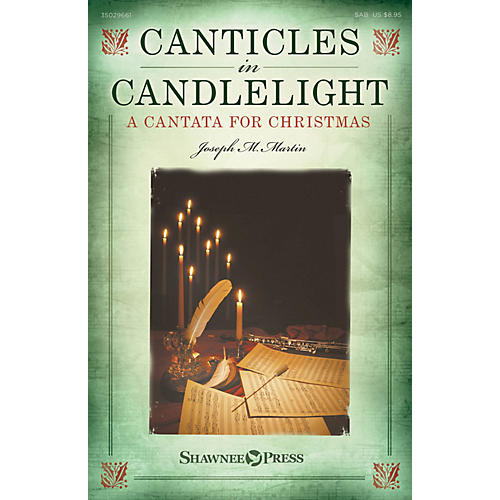 Shawnee Press Canticles in Candlelight (A Cantata for Christmas) SAB composed by Joseph M. Martin