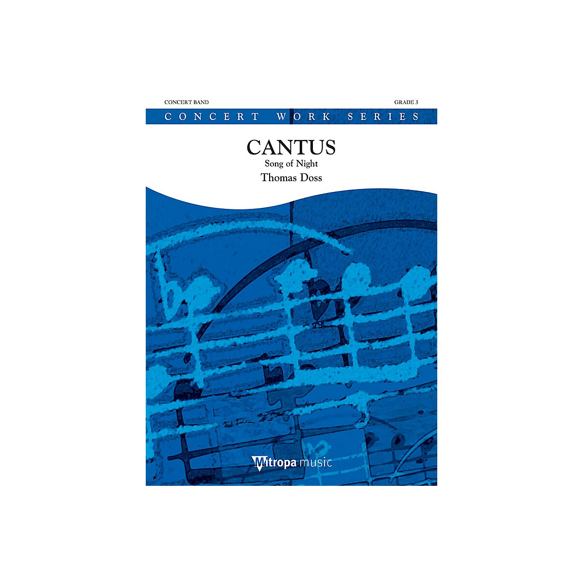 Mitropa Music Cantus Concert Band Level 3 Composed by Thomas Doss