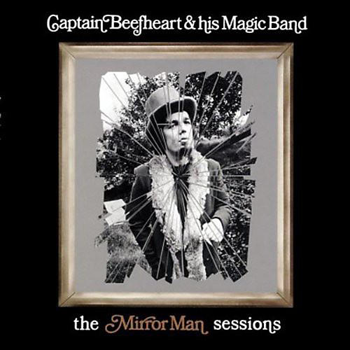 Alliance Captain Beefheart - Mirrorman Sessions