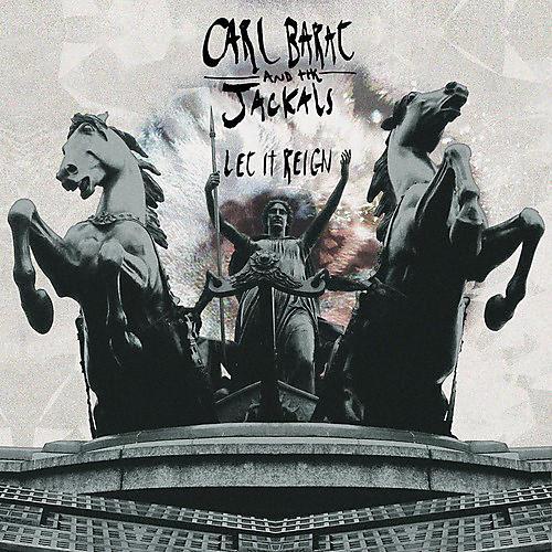 Alliance Carl Barat & the Jackals - Let It Reign
