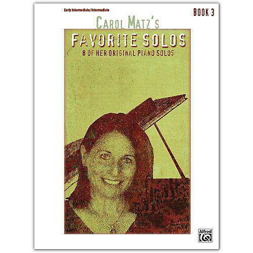 Alfred Carol Matz's Favorite Solos, Book 3 Intermediate / Late Intermediate