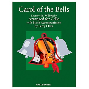 Carl Fischer Carol Of The Bells - Cello with Piano Accompaniment by Carl Fischer