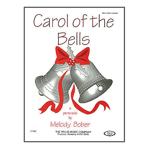 Willis Music Carol Of The Bells Early Intermediate Piano Solo by Melody Bober