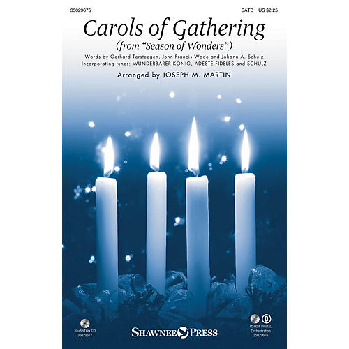 Shawnee Press Carols of Gathering (from Season of Wonders) SATB arranged by Joseph M. Martin