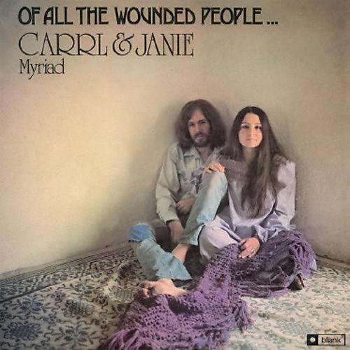 Alliance Carrl & Janie Myriad - Of All the Wounded People