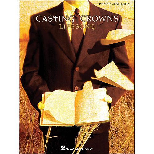 Hal Leonard Casting Crowns Lifesong arranged for piano, vocal, and guitar (P/V/G)