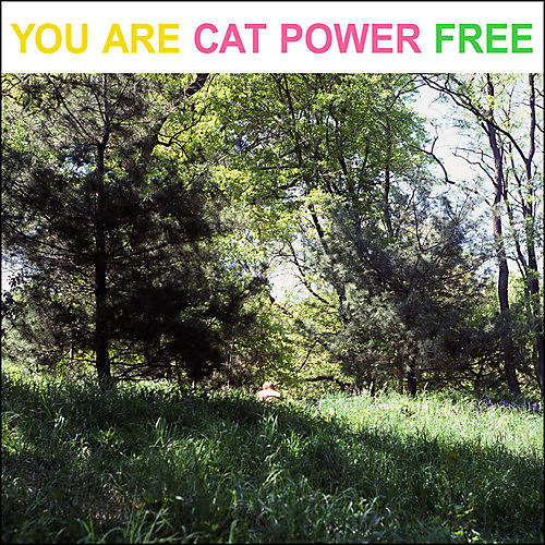 Alliance Cat Power - You Are Free