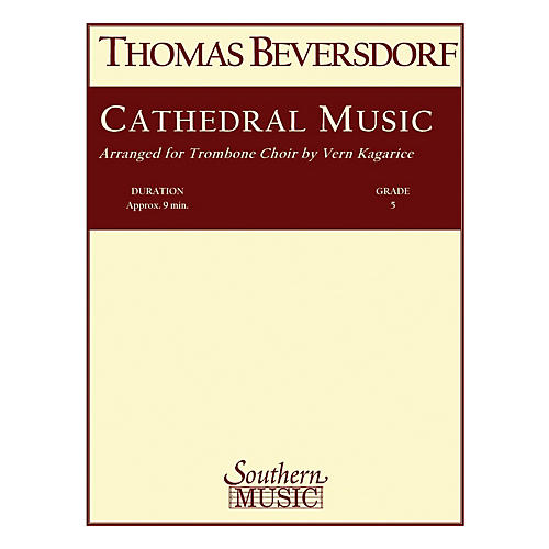 Southern Cathedral Music (Trombone Choir) Southern Music Series Arranged by Vern Kagarice