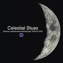 Celestial Blues: Cosmic Political & Spiritual Jazz