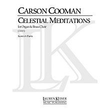 Lauren Keiser Music Publishing Celestial Meditations (for Nine-Brass Choir and Organ) LKM Music Series Composed by Carson Cooman