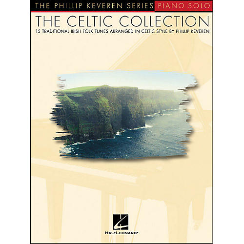 Hal Leonard Celtic Collection for Solo Piano - 15 Traditional Irish Folk Songs -  Phillip Keveren Series