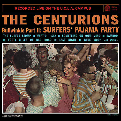 Alliance Centurions - Bullwinkle Part Ii: Surfers' Pajama Party Recorded